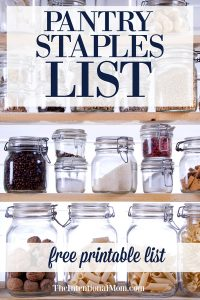 Pantry Staples List: Save Time, Stress & Money (free checklist!)