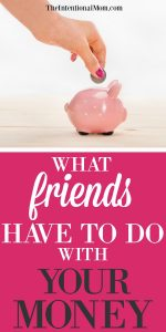 What Friends Have To Do With Your Money
