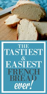 The Easiest & Tastiest French Bread Ever!