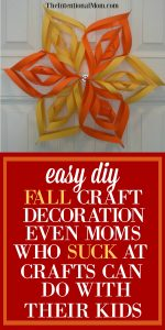 Easy DIY Fall Craft Decoration Even Moms Who Suck at Crafts Can Make With Their Kids