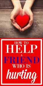 How to Help a Friend Who is Hurting