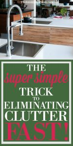 The Super Simple Trick to Eliminating Clutter FAST!
