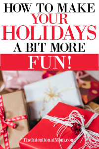 How To Make Your Holidays a Bit More Fun!