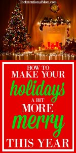 How to Make Your Holidays a Bit More Merry This Year