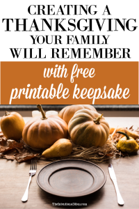 Creating a Thanksgiving Your Family Will Love (Free Printable)