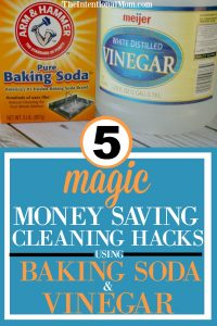 5 Magic & Money Saving Cleaning Hacks Using Baking Soda & Vinegar