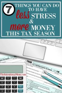7 Things You Can Do to Have Less Stress & More Money This Tax Season