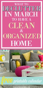 What to Declutter In March to Have a Clean & Organized Home – Free Printable Calendar
