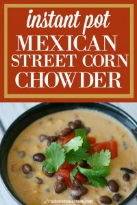 Instant Pot Mexican Street Corn Chowder