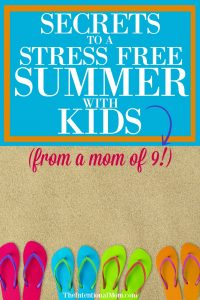 Secrets to a Stress Free Summer With Kids (from a mom of 9!)