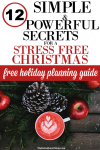 12 Simple & Powerful Secrets For a Stress Free Christmas