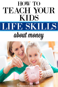 How to Teach Your Kids Life Skills About Money