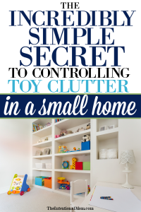 The Incredibly Simple Secret to Controlling Toy Clutter in a Small Home