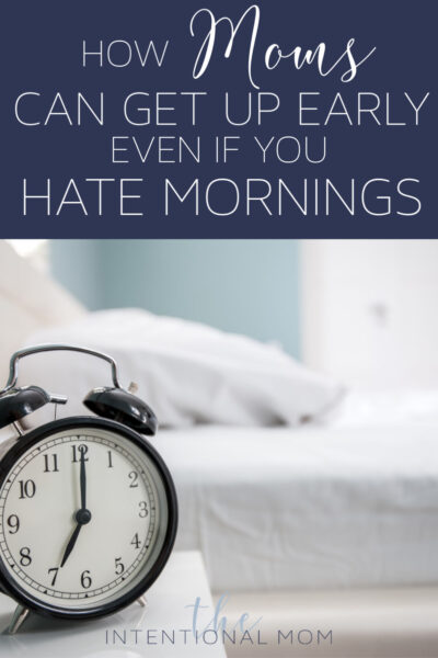 moms get up early tips