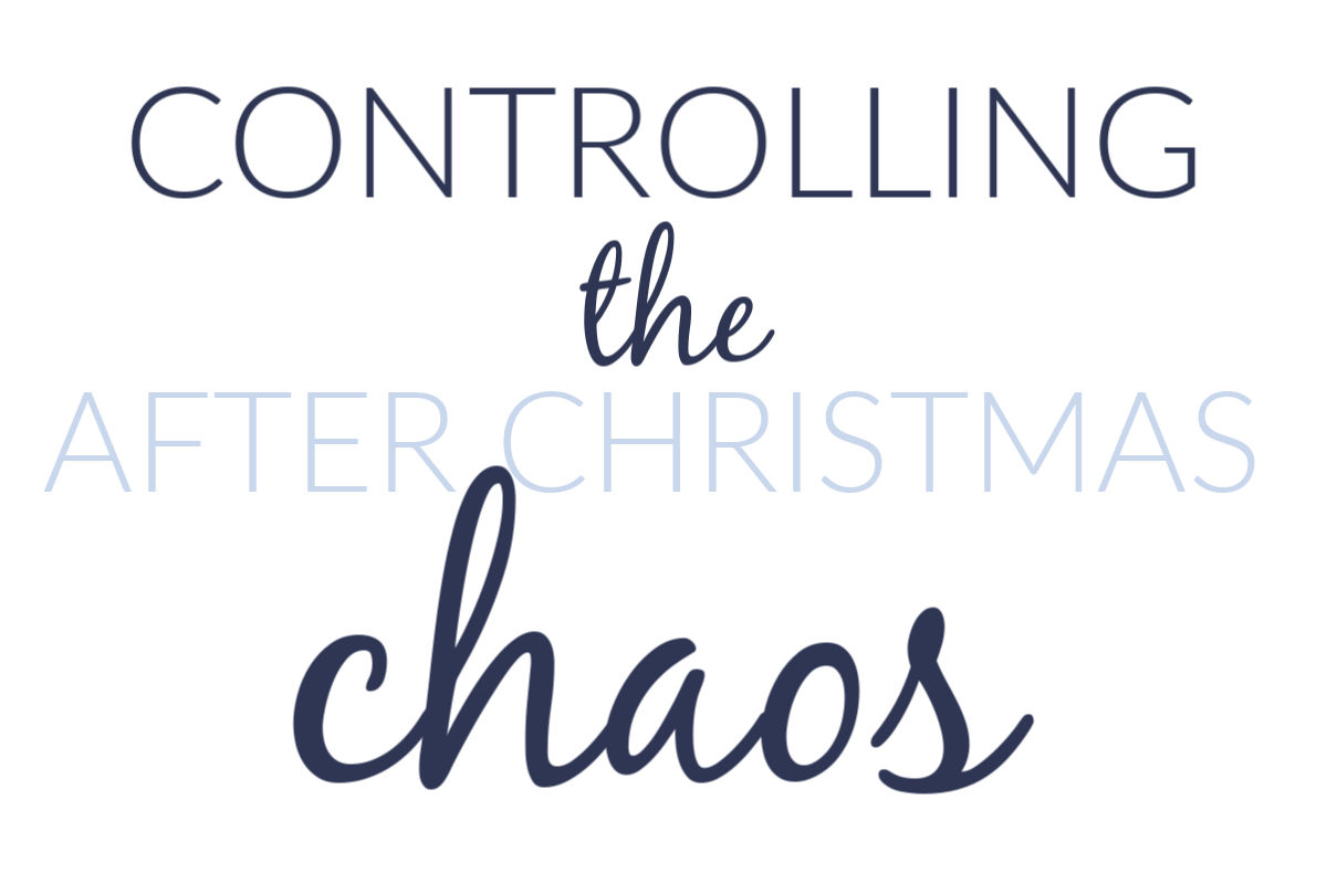 controlling the after christmas chaos