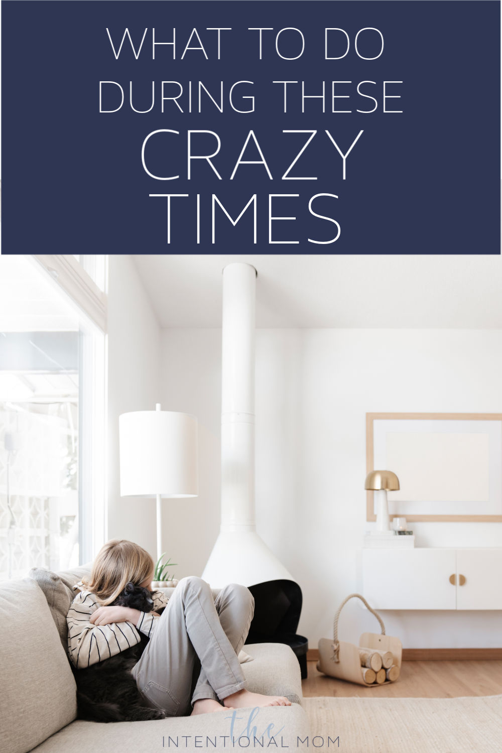 what to do during these crazy times